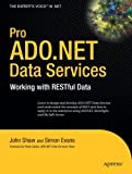 Pro ADO.NET Data Services, John Shaw and Simon Evans, 143021614X