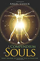 A Compendium of Souls: (Dream Team of Spirit Helpers to Support You In Your Life)