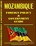 Mozambique Foreign Policy and Goverment Guide, Ibp Usa, USA International Business Publications, 073973816X