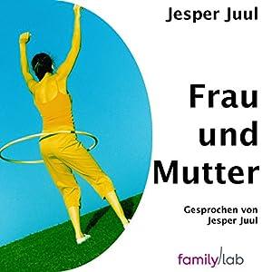 Frau & Mutter Hörbuch