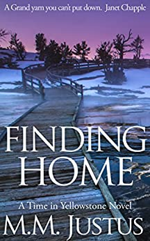 Finding Home (Time in Yellowstone Book 4) by [Justus, M.M.]