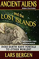 Ancient Aliens and the Lost Islands: Through the Wormhole (Volume 1) Paperback