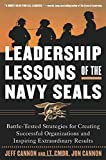 Leadership Lessons of the U.S. Navy SEALS : Battle-Tested Strategies for Creating Successful Organizations and Inspiring Extraordinary Results by Cannon, Jeff, Cannon, Jon 1st edition (2002) Hardcover