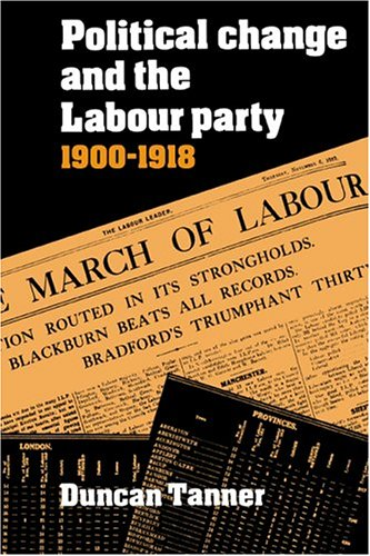 Political Chge Labour Party 1900-18 ebook