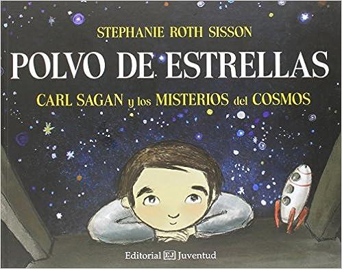 Polvo De Estrellas. Carl Sagan Y Los Misterios Del Cosmos por Susana Tornero Brugués epub