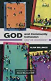 God and Community Cohesion, Billings, 0281060843