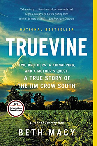 Truevine: Two Brothers, a Kidnapping, and a Mother's Quest: A True Story of the Jim Crow - Bay Macys South