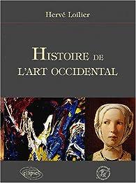 Histoire de l'art occidental par Hervé Loilier
