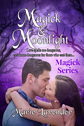 Magick & Moonlight (Magick Series Book 1) by [Lavender, Marie]