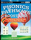 Phonics Pathways Boosters!: Fun Games and Teaching Aids to Jump-Start Reading