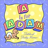A Is for Adam, Lorilee Craker, 1578563240