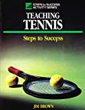 Teaching Tennis : Steps to Success, Brown, Jim, 0880113197