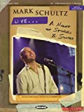 : Mark Schultz - Live... A Night of Stories and Songs