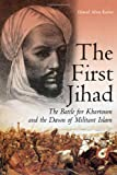Front cover for the book FIRST JIHAD: Khartoum, and the Dawn of Militant Islam by Daniel Allen Butler
