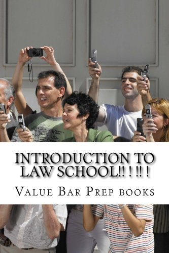 Introduction To Law School!! ! !! !: The Very Heart Of Successfuly Law School Revealed: Look Inside!! ! ! !!