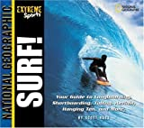 Extreme Sports: Surf! Your Guide to Longboarding, Shortboarding, Tubing, Aerials, Hanging Ten and More