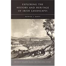Exploring the History and Heritage of Irish Landscapes
