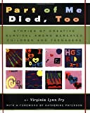 Part of Me Died Too: Stories of Creative Survival