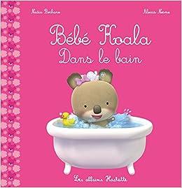 Bebe Koala Dans Le Bain Amazon Co Uk Berkane Nadia Books