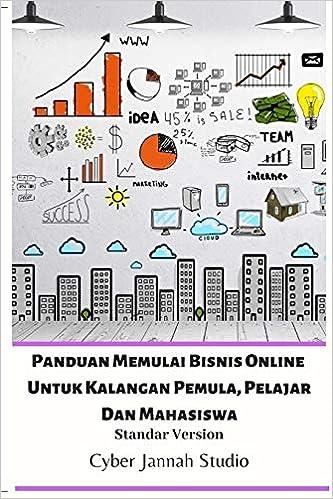 Panduan Memulai Bisnis Online Untuk Kalangan Pemula Pelajar Dan Mahasiswa Standar Version Studio Cyber Jannah 9780368851445 Amazon Com Books