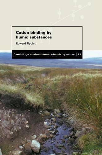 Cation Binding by Humic Substances (Cambridge Environmental Chemistry Series)