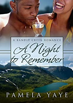 A Night to Remember (Bandit Creek Book 20) by [Yaye, Pamela]