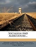 Socialism and Agriculture, Edward Carpenter, 1278261516