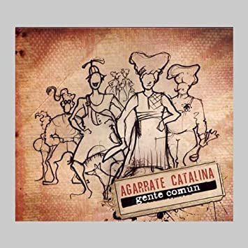 Gente Comun: Agarrate Catalina: Amazon.es: Música