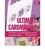 img - for Ultimate Cardmaking: Over 100 Techniques & 50 Inspirational Projects (Hardback) - Common book / textbook / text book