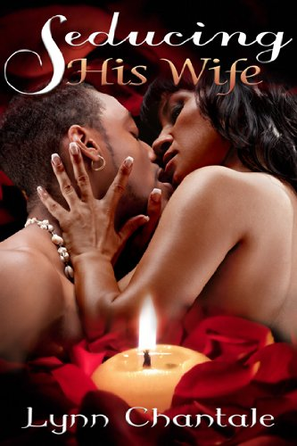 Seducing His Wife by Lynn Chantale