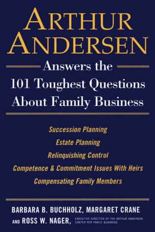 Danco Crane - Arthur Andersen Answers the 101 Toughest Questions about Family Business