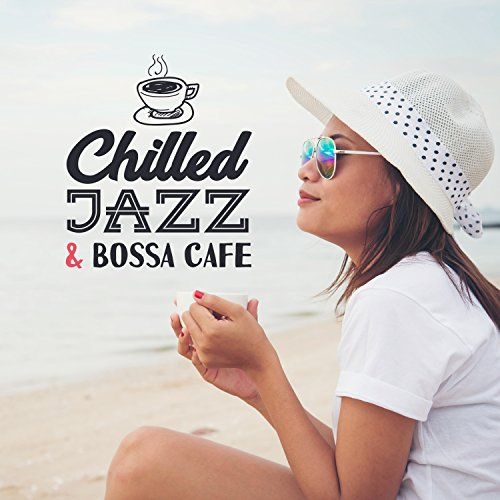 Chilled Jazz & Bossa Cafe: Perfect Mood for Coffee on Tropical Terrace