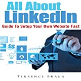 All About LinkedIn: Guide to Setup Your Own Website Fast