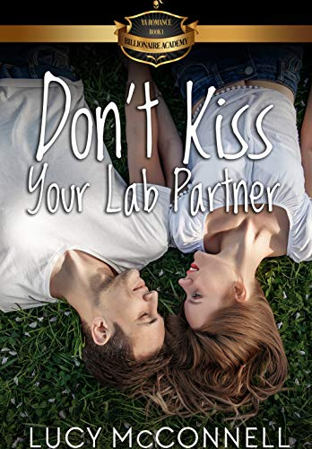 Don't Kiss Your Lab Partner (Billionaire Academy YA Romance Book 1) by [McConnell, Lucy]