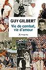 Vie de combat, vie d'amour par Gilbert