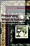 Preserving What Is Valued : Museums, Conservation, and First Nations, Clavir, Miriam, 0774808608
