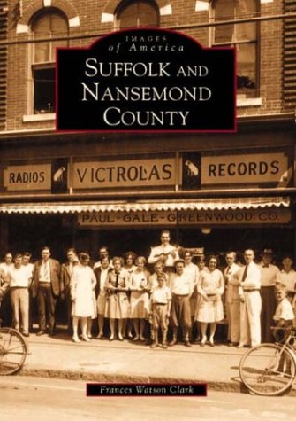 Download Suffolk and Nansemond County (VA) (Images of America) PDF