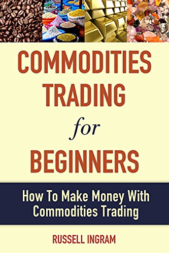 how to make money trading commodities
