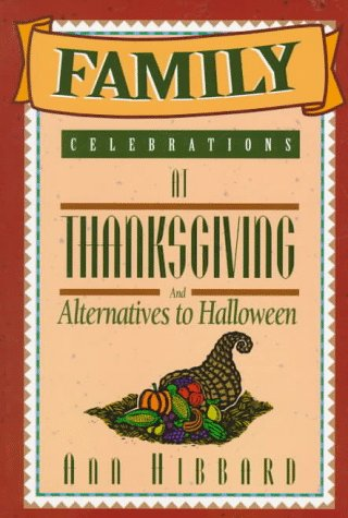 Family Celebrations at Thanksgiving: And Alternatives to