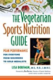 The Vegetarian Sports Nutrition Guide, Lisa Dorfman, 0471348082
