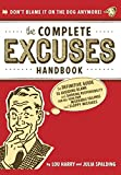 The Complete Excuses Handbook: The Definitive Guide to Avoiding Blame and Shirking Responsibility for All Your Own Miserable Failings and Sloppy Mistakes