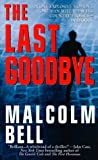 The Last Goodbye, Malcolm Bell, 0312958897