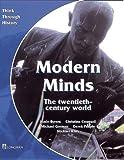 Modern Minds the twentieth-century world Pupil's Book (Think Through History)