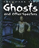 Ghosts and Other Specters, Anita Ganeri, 1448815665