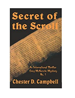 Secret of the Scroll (Greg McKenzie Mysteries Book 1) by [Campbell, Chester D.]