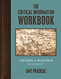 img - for The Critical Information Workbook: Creating a Road Map for Your Family book / textbook / text book