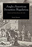 img - for Anglo-American Securities Regulation: Cultural and Political Roots, 1690-1860 book / textbook / text book