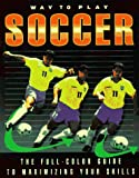 The Way to Play Soccer, Peter Stewart, 0761500286