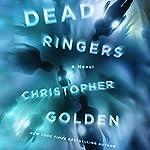 Dead Ringers: A Novel   Christopher Golden
