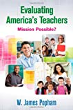 The Misguided Evaluation of America's Teachers : How You Can Help Fix It!, Popham, W. (William) James, 1452260850